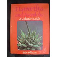 Haworthia and Astroloba: A Collector's Guide (Signed copy)