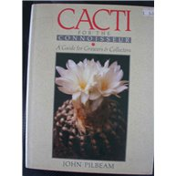 Cacti for the Connoisseur: A Guide for Growers and Collectors