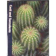 Cacti and Succulents: The Time-Life encyclopedia of Gardening